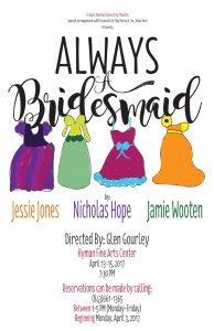 Flier for FMU Theatre's presentation of Always Bridesmaids