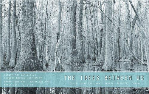 Trees between us, Senior Show Flier