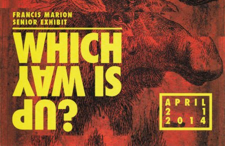 """Flier for """"WHICH WAY IS UP?"""" Senior Show by FMU Visual Arts Majors"""