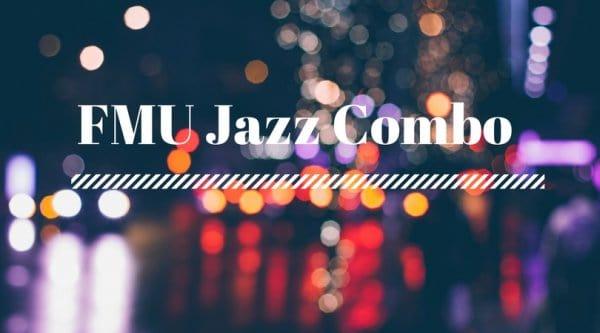 Fine Arts – FMU Chamber Jazz Ensemble, Dr. Brandon Goff, director, Spring 2019