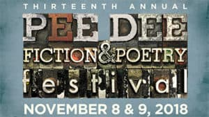 2018 Pee Dee Fiction and Poetry Festival @ Lowrimore Auditorium