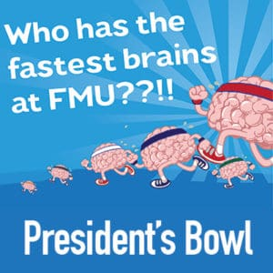 Comic images of brains running a race with text, Who has the fastest brains at FMU??!! President's Bowl.