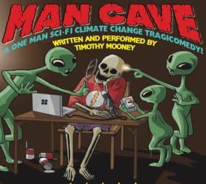 Man Cave Play by Tim Mooney @ Chapman Auditorium