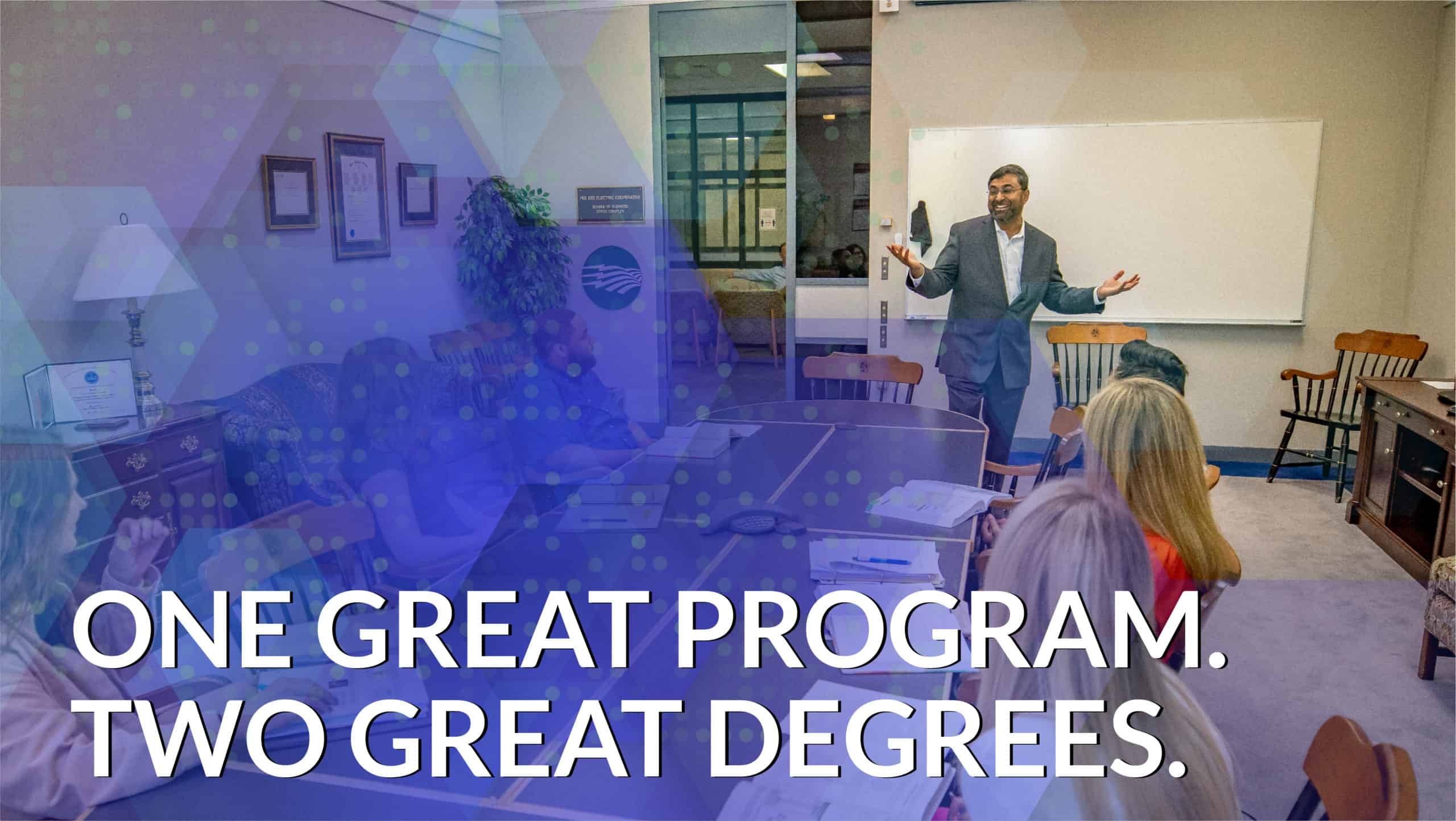 """A business professor with the text, """"One great program. Two great degrees."""""""