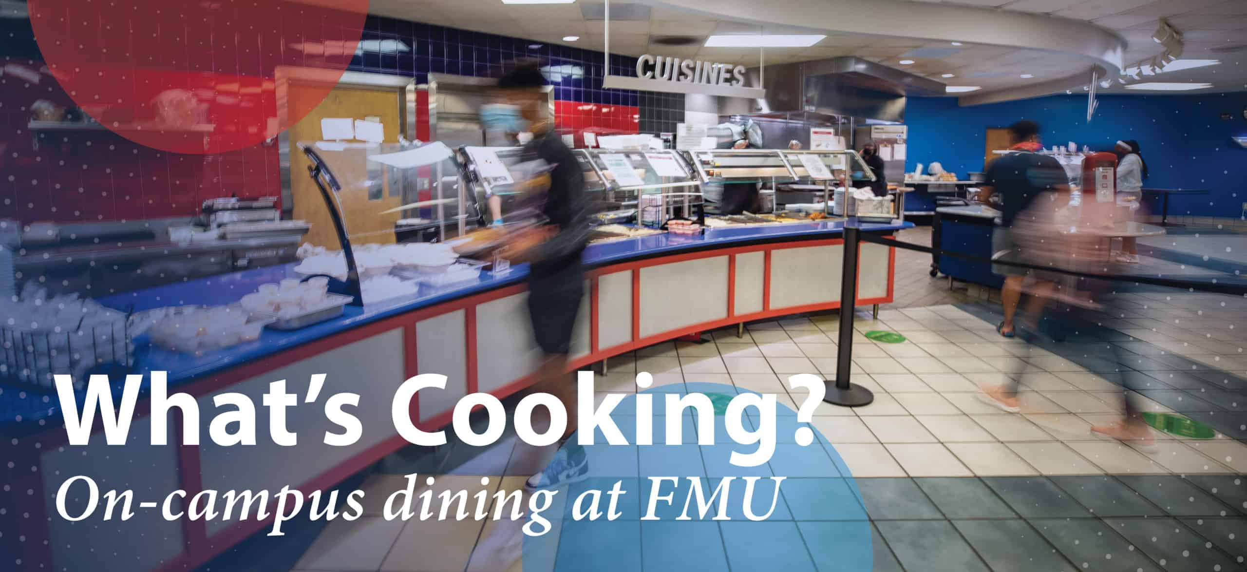 """The dining hall with the text, """"What's Cooking? On-campus dining at FMU."""""""